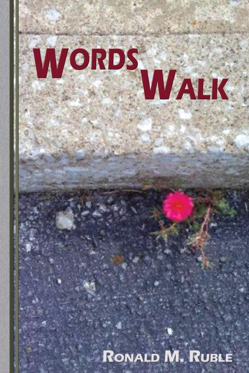 Words Walk: Poems by Ronald M. Ruble