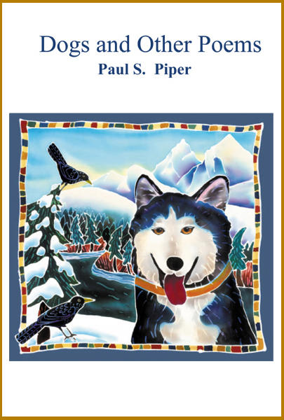 Dogs and Other Poems by Paul S. Piper