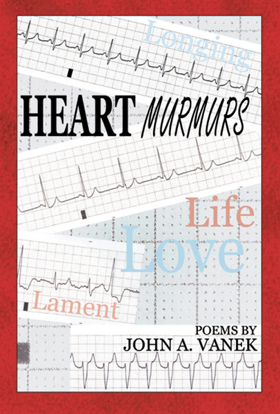 Heart Murmurs by John Vanek